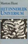 Hunt, Morton - Het innerlijk universum. Een nieuwe wetenschap onderzoekt de menselijke geest.