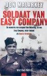 Malarkey, Don.   Welch, Bob. - Soldaat van Easy Company. De memoires van sergeant Don Malarkey, lid van Easy Company, beter bekend als Band of Brothers.