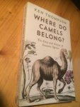 Thompson, Ken - Where do Camels belong? The story and science of invasive species