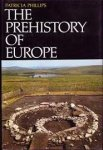 Phillips, Patricia - The prehistory of Europe
