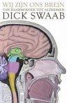 Swaab, Dick - Wij zijn ons brein / van baarmoeder tot alzheimer