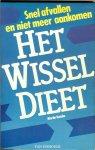 Katahn Martin Ph. D .. Vertaling en bewerking door Marja Kruik .. Omslagontwerp : Studio Hotline - Het wissel dieet - Snel afvallen en niet meer aankomen .