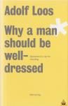 Adolf Loos - Adolf Loos - Why a Man Should be Well Dressed