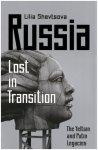 Shevtsova, Lilia - Russia / Lost in Transition