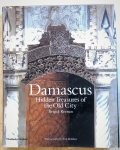 Keenan, Brigid;   photos: Tim Beddow - Damascus, Hidden treasures of the Old City