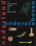 Ginkel, E.J. van - Nederland ondersteboven. De archeologische rijkdom van het bodemarchief