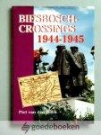 Hoek, Piet van der - Biesbosch-crossings 1944-1945 --- Met een ten geleide van Z.K.H. Prins Bernard