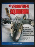 Hayes, David - Verdwenen squadron / Op het spoor van twee bommenwerpers en zes gevachtsvliegtuigen, ingekapseld in het ijs van onherbergzaam Groenland
