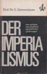 Zimmermann. prof. dr L. - Der Imperialismus - seine witrschaftlichen und politischen Zielsetzungen
