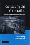 Fleming, Peter & André Spicer - Contesting the Corporation. Struggle, Power and Resistance in Organizations