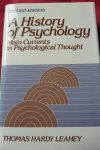Leahey, Thomas Hardy/  Professor of Psychology at Virginia - A HISTORY OF PSYCHOLOGIE/ MAIN CURRENTS IN PSYCHOLOGICAL THOUGHT