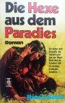 Bentz, Hans G. - Die Hexe aus dem Paradies (DUITSTALIG)