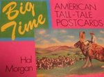 Morgan, Hal - Big Time: American Tall-Tale Postcards
