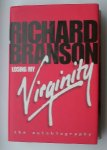 BRANSON, RICHARD, - Richard Branson. Losing my Virginity. The autobiography.
