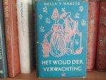HELLA HAASSE - HET WOUD DER VERWACHTING