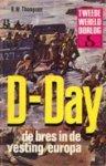 Thompson, R.W. - D-Day. De bres in de vesting Europa.