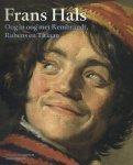 Anna Tummers ; Christopher Atkins ; Karolien de Clippel ; Jonathan Gration - Frans Hals