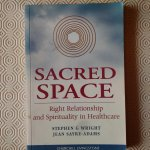 Wright, Stephen G. & Sayre-Adams, Jean - Sacred space. Right relationship and spirituality in healthcare