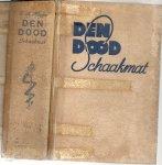 MAYER, E.A.& C.J. REVIER (vertaling) - Den Dood Schaakmat - Roman van een dokter