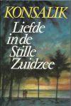 Konsalik, Heinz G. - LIEFDE IN DE STILLE ZUIDZEE