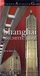 Warr, Anne (ds1208) - Shanghai Architecture / Watermark Architectural Guides