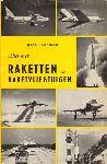 Hooftman, Hugo - Alles over raketten en raketvliegtuigen, geschiedenis en toekomst van de raketvoortstuwing, 168 blz. hardcover + stofomslag ( klein scheurtje )