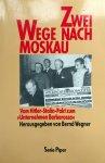 """Wegner, Bernd - Zwei Wege nach Moskau (Vom Hitler-Stalin Pakt zum """"Unternehmen Barbarossa"""") (DUITSTALIG)"""