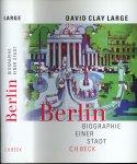 Large, David Clay - Berlin / Biographie einer Stadt