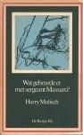 Mulisch, Harry - Mulisch ;Wat gebeurde er met sergeant Massuro