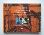 Oosterhof, J. - Bruggen in Nederland  1800-1940: 1 Vaste bruggen van ijzer en staal