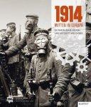 Grütter, Heinrich Theodor; Hauser, Walter - 1914 - Mitten in Europa. Die Rhein-Ruhr-Region und der Erste Weltkrieg.