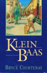 Courtenay, Bryce - Klein Baas