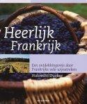 Duijker, Hubrecht - Heerlijk Frankrijk. Een ontdekkingsreis door Frankrijks vele wijnstreken.
