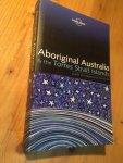 Singh, S & Lonely Planet - Aboriginal Australia & the Torres Strait Islands - guide to indigenous Australia