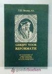 Bouma, B.S., T.D. - Gerijpt voor reformatie --- Het evangelisme van Faber Stapulensis en zijn uitstraling tot in de Nederlanden