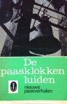 Walsum-Quispel, J.M. van, e.a. - De paasklokken luiden; nieuwe bundel paasverhalen