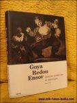 TODTS, Herwig. - GOYA, REDON, ENSOR : GROTESKE SCHILDERIJEN EN TEKENINGEN.