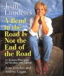 Lunden, Joan / Cagan, Andrea - A bend in the road is not the end of the road. 10 positive principles for dealing with change.
