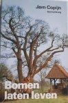 COPIJN, Jorn boomchirurg - Bomen laten leven. Bomen in stad en land, hun functie, geschiedenis en verzorging