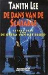 Lee, Tanith - De  dans van de Scarabae-De opera van het bloed : Eerste Deel