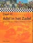 Geurts, Frans - Adel in het Zadel (100 jaar motorsport in België en nederland van A tot Z, deel I + II + III, 272 + 288 + 320 pag. hardcovers, zeer goede staat