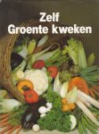Wegman, Frans W. e.a. (red.) - Zelf groente kweken