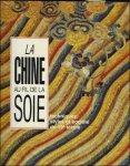 NOPPE, CATHERINE - Chine au fil de la Soie. Techniques, Styles et Societe du 19e siecle.