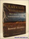 Robert Hughes - Amerika's visioenen. Het epos van de Amerikaanse kunst