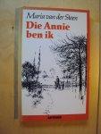 Steen, Maria van der - Die Annie ben ik