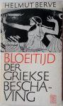 Berve, Helmut - Bloeitijd der Griekse beschaving