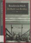 Buch, Boudewijn  Foto omslag  Klaas Koppe  Omslagontwerp Wim Mol - De Bocht van Berkhey