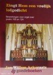 Arkeraats, Jan- Willem - Zingt Hem een vrolijk lofgedicht *nieuw* --- Bewerking voor orgel over psalm 100 en 124