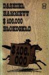 Hammett, Dashiell - $ 106.000 Bloedgeld