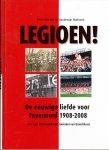 Blokdijk Peter  , Boudewijn Warbroek - Legioen ! De eeuwige liefde voor Feyenoord 1908-2008